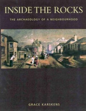 Robyn Annear reviews 'Inside the Rocks: The archaeology of a neighbourhood' by Grace Karskens