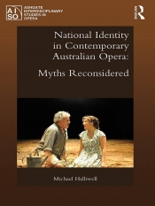 Peter Tregear reviews 'National Identity in Contemporary Australian Opera: Myths reconsidered' by Michael Halliwell