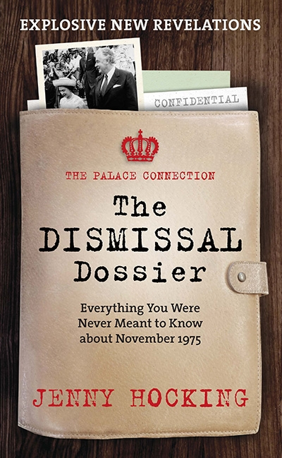 Frank Bongiorno reviews 'The Dismissal Dossier: Everything you were never meant to know about November 1975' by Jenny Hocking