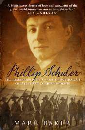 Kevin Foster reviews 'Phillip Schuler: The remarkable life of one of Australia's greatest war correspondents' by Mark Baker