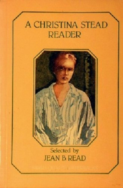 Don Anderson reviews 'A Christina Stead Reader' selected by Jean B. Read