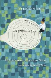 Benjamin Madden reviews 'The Poem Is You: 60 contemporary American poems and how to read them' by Stephen Burt