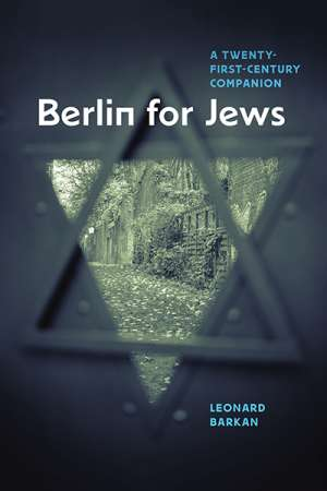 Andrea Goldsmith reviews 'Berlin for Jews: A twenty-first-century companion' by Leonard Barkan