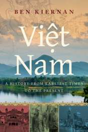 Robin Gerster reviews 'Việt Nam: A History from earliest times to the present' by Ben Kiernan