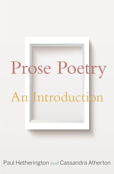 Anders Villani reviews 'Prose Poetry: An introduction' by Paul Hetherington and Cassandra Atherton