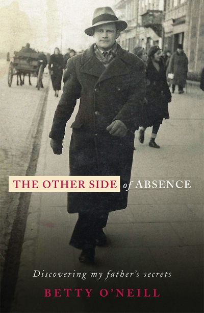 Iva Glisic reviews 'The Other Side of Absence: Discovering my father's secrets' by Betty O'Neill