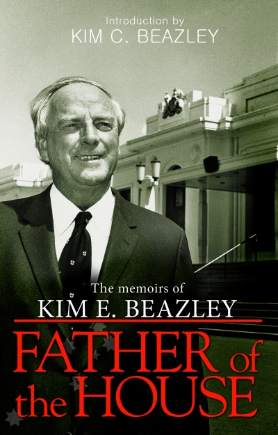 Geoff Gallop reviews 'Father Of The House: The memoirs of Kim E. Beazley' by Kim E. Beazley
