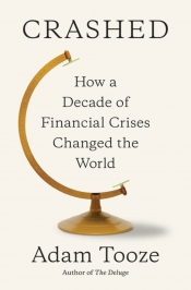 Rémy Davison reviews 'Crashed: How a decade of financial crises changed the world' by Adam Tooze