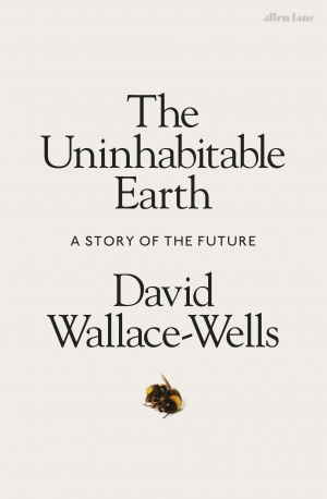 Deb Anderson reviews 'The Uninhabitable Earth: A story of the future' by David Wallace-Wells