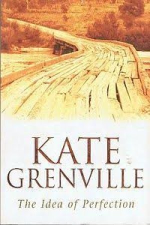 Don Anderson reviews 'The Idea of Perfection' by Kate Grenville