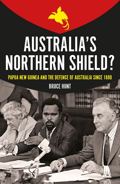 Seumas Spark reviews 'Australia's Northern Shield? Papua New Guinea and the defence of Australia since 1880' by Bruce Hunt