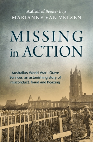 Simon Caterson reviews 'Missing in Action: Australia's World War I grave services, an astonishing story of misconduct, fraud and hoaxing' by Marianne van Velzen