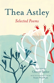 Susan Sheridan reviews 'Thea Astley: Selected poems' edited by Cheryl Taylor