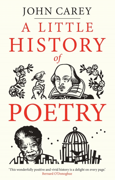 Chris Wallace-Crabbe reviews 'A Little History of Poetry' edited by John Carey