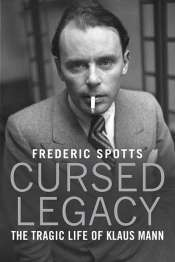 Evelyn Juers reviews 'Cursed Legacy: The Tragic Life of Klaus Mann' by Frederic Spotts