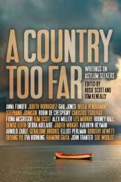 Alex O'Brien reviews 'A Country Too Far: Writings on Asylum Seekers' edited by Rosie Scott and Tom Keneally