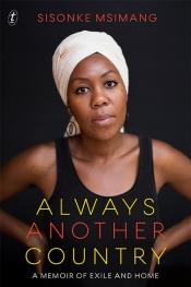 Dorothy Driver reviews 'Always Another Country: A Memoir of Exile and Home' by Sisonke Msimang