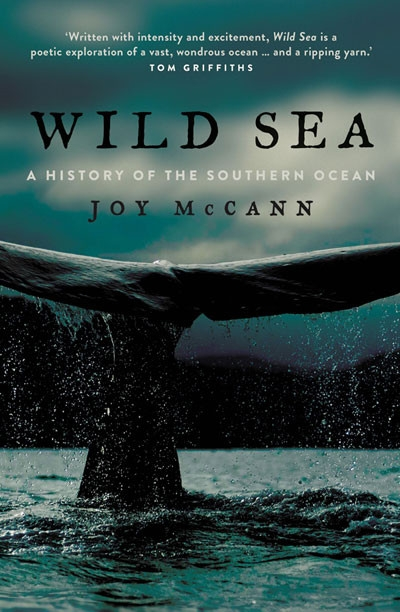 Paul Humphries reviews 'Wild Sea: A history of the Southern Ocean' by Joy McCann