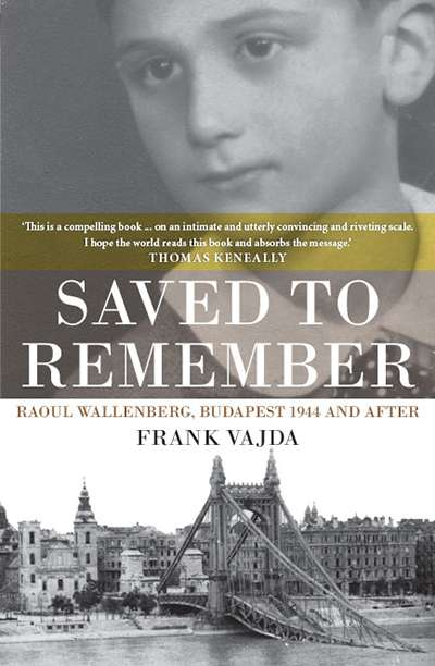 Agnes Nieuwenhuizen reviews 'Saved to Remember: Raoul Wallenberg, Budapest 1944 and after' by Frank Vajda