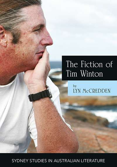 Tony Hughes-d'Aeth reviews 'The Fiction of Tim Winton: Earthed and sacred' by Lyn McCredden