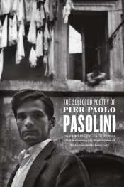 Annamaria Pagliaro reviews 'The Selected Poetry of Pier Paolo Pasolini' edited and translated by Stephen Sartarelli