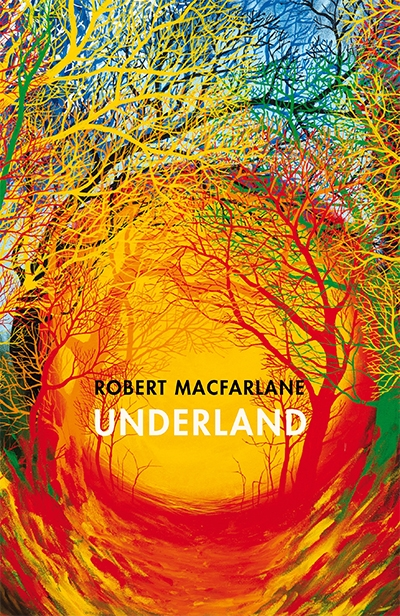 Alison Pouliot reviews 'Underland: A deep time journey' by Robert Macfarlane