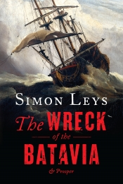Peter Goldsworthy reviews 'The Wreck of the Batavia and Prosper' by Simon Leys