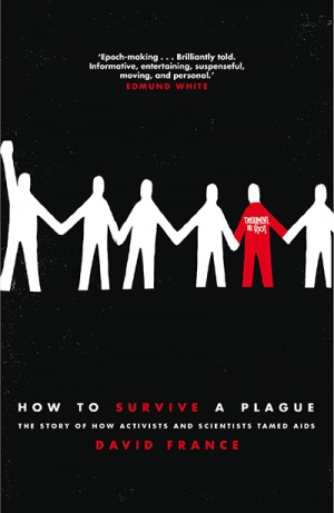 Robert Reynolds reviews 'How to Survive a Plague: The story of how activists and scientists tamed AIDS' by David France