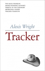 Michael Winkler reviews 'Tracker: Stories of Tracker Tilmouth' by Alexis Wright