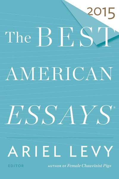James McNamara reviews 'The Best American Essays 2015' edited by Ariel Levy and 'The Best Australian Essays 2015' edited by Geordie Williamson