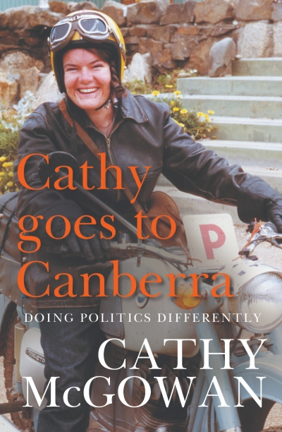 Joshua Black reviews 'Cathy Goes to Canberra: Doing politics differently' by Cathy McGowan