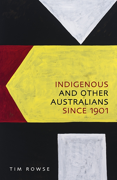 Philip Jones reviews 'Indigenous and Other Australians since 1901' by Tim Rowse