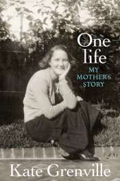 Bernadette Brennan reviews 'One Life' by Kate Grenville