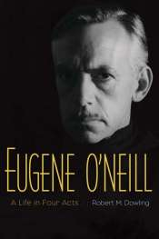 Brian McFarlane reviews 'Eugene O'Neill' by Robert M. Dowling