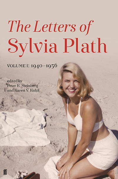 Felicity Plunkett reviews 'The Letters of Sylvia Plath, Volume 1: 1940-1956' edited by Peter K. Steinberg and Karen V. Kukil