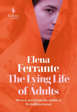 Beejay Silcox reviews 'The Lying Life of Adults' by Elena Ferrante