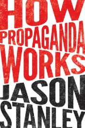 Adrian Walsh reviews 'How Propaganda Works' by Jason Stanley