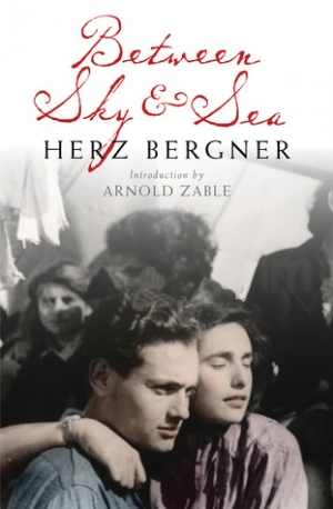 Richard Freadman reviews 'Between Sky and Sea' by Herz Bergner