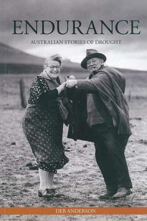 Emily O'Gorman reviews 'Endurance: Australian Stories of Drought' by Deb Anderson