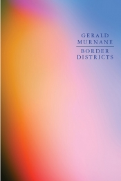 Beejay Silcox reviews 'Border Districts' by Gerald Murnane
