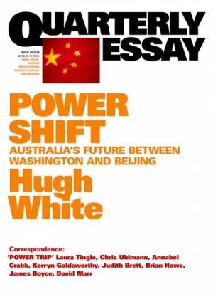 Alison Broinowski reviews 'Power Shift: Australia's Future between Washington and Beijing (Quarterly Essay 39)' by Hugh White