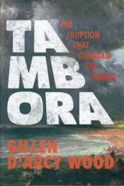 Danielle Clode reviews 'Tambora' by Gillen D'Arcy Wood