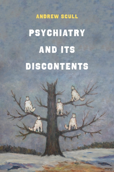 James Dunk reviews 'Psychiatry and its Discontents' by Andrew Scull