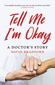 Robert Reynolds reviews 'Tell Me I'm Okay: A Doctor's Story' by David Bradford