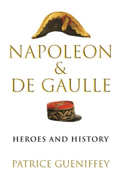Peter McPhee reviews 'Napoleon and de Gaulle: Heroes and history' by Patrice Gueniffey, translated by Steven Rendall