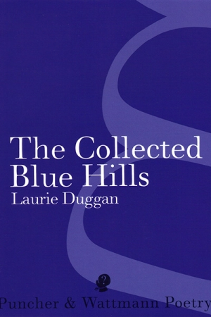 David McCooey reviews 'The Collected Blue Hills' by Laurie Duggan
