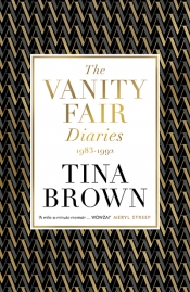 Susan Wyndham reviews 'The Vanity Fair Diaries: 1983–1992' by Tina Brown