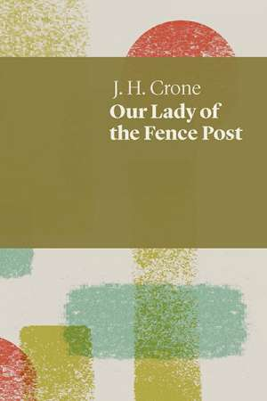 Peter Kenneally reviews 'Our Lady of the Fence Post' J.H. Crone, 'Border Security' by Bruce Dawe, 'Melbourne Journal' by Alan Loney, and 'Star Struck' by David McCooey