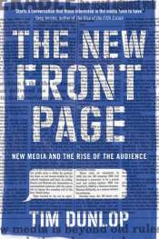 Gillian Terzis reviews 'The New Front Page: New Media and the Rise of the Audience' by Tim Dunlop