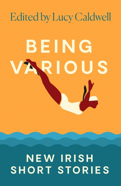 Chris Flynn reviews 'Being Various: New Irish short stories' edited by Lucy Caldwell